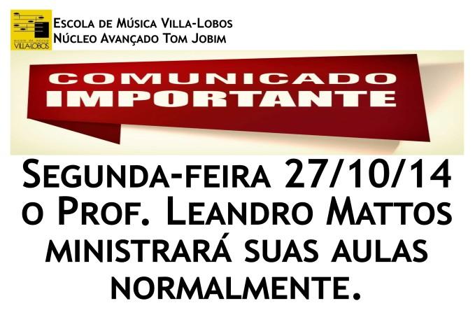 Comunicado 23_10_14 - Aula prof Leandro Mattos